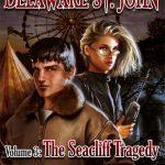 Delaware Serisi Üçüncü Oyunu ile Beklenmedik Finalini Gerçekleştirdi: Delaware St. John 3 – The Seacliff Tragedy
