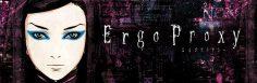 Ergo Proxy Birileri Distopya mı Dedi?